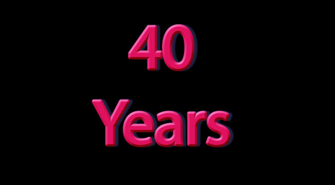 Our 40th Anniversary